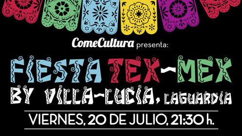 ¡FIESTA TEX-MEX by VILLA-LUCÍA!