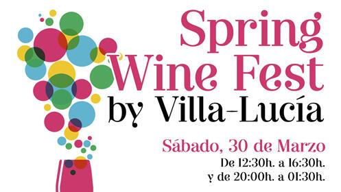 ¡SPRING WINE FEST by VILLA-LUCÍA!