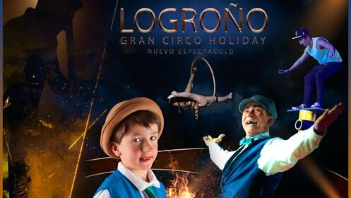 Gran Circo Holiday: 2, 3, 7, 8 ,9 y 10 de Junio