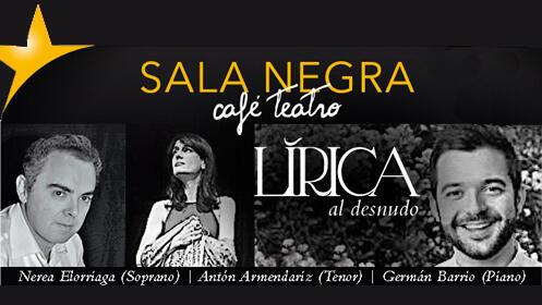 'Lírica al desnudo' en Sala Negra Café Teatro