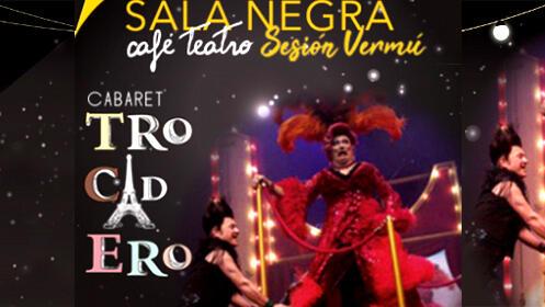 'Trocadero Cabaret' en Sala Negra Café Teatro